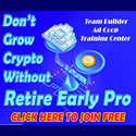 Don't Grow Crypto urrencies without Retire Early Pro