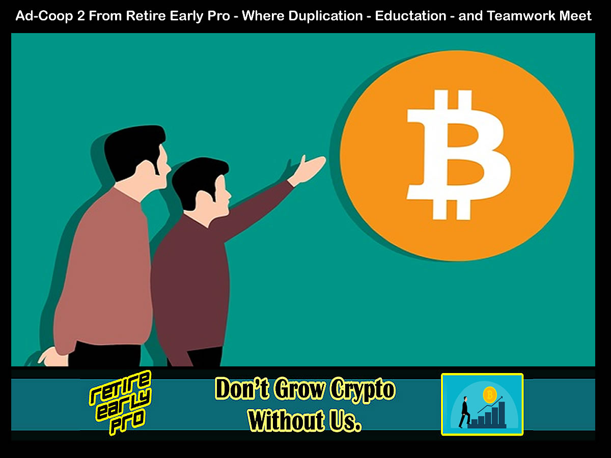 Retire Early Pro Advertising Coop Don't Grow Crypto Without Us